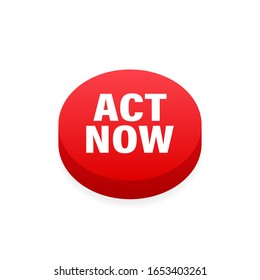 Red round act now button on white background. Vector stock illustration.