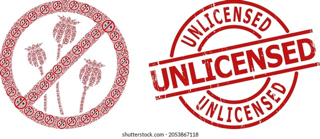 Red round badge contains Unlicensed tag inside circle. Vector stop poppy plants composition is made from repeating fractal stop poppy plants pictograms. Distress Unlicensed seal,