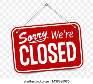 Red sign Sorry we are closed, with shadow isolated on transparent background. Realistic Design template - Vector
