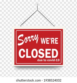 Red sign Sorry we are closed due to covid-19, with shadow isolated on white background. Realistic Design template - Vector
