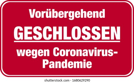 red sign with text TEMPORARILY CLOSED DUE TO CORONAVIRUS PANDEMIC in German language vector illustration