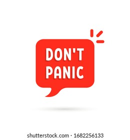 red simple bubble with do not panic text. concept of attention please like urgent inform and not focus on the problem. flat cartoon trend modern logotype graphic design isolated on white background