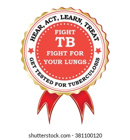 Red Tuberculosis ribbon for heath campaigns. Print colors used. Hear, act, learn and treat. Get tested for tuberculosis.