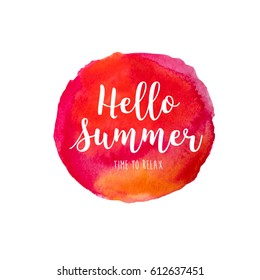 Red watercolor painted round spot that is suitable for the logo background. Hello Summer hand drawn lettering short phrase isolated on white
