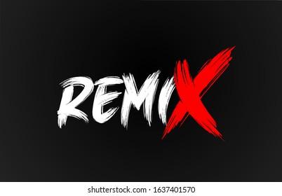red white black remix grunge word text for typography icon logo design. Hand drawning brush stroke