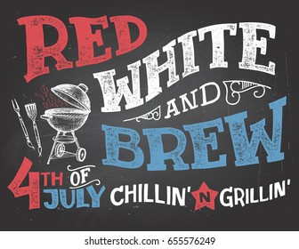 Red White and Brew. 4th of July celebration, Independence Day of the United States of America. Chillin' and grillin' BBQ chalkboard sign. Hand drawn typography on blackboard background with chalk