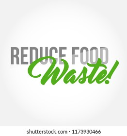 Reduce Food Waste stylish typography copy message isolated over a white background