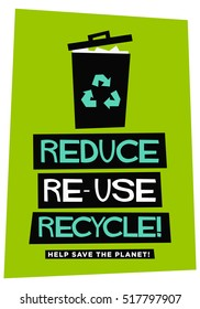 Reduce Reuse Recycle (Flat Style Vector Illustration Sign Notice Poster Design)