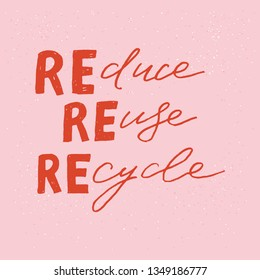 Reduce Reuse Recycle hand drawn lettering inscription on the peach-coloured background. Zero waste concept slogan. Eco-friendly handwritten words for decoration of yoga class, eco store, shop. Vector