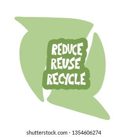 Reduce Reuse Recycle. Quote with arrow elements decor. Emblem with handwritten lettering.  Vector conceptual illustration.