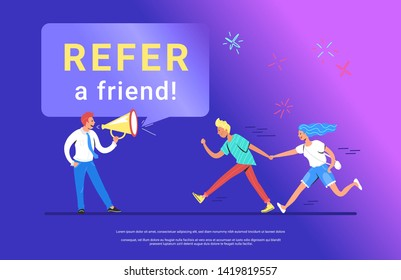 Refer a friend concept vector illustration of happy manager shouting on megaphone to invite new customers or users for his project. Young man running forward with his girlfriend to join the project