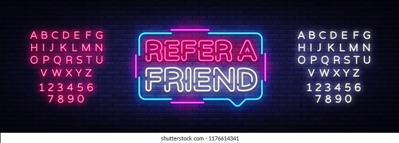 Refer a Friend Neon Text Vector. Refer a Friend neon sign, design template, modern trend design, night neon signboard, night bright advertising, light banner. Vector. Editing text neon sign