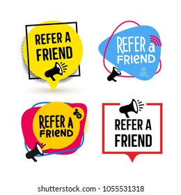 Refer a friend. Set of Badge with megaphone icon and speech bubbles. Flat design. Vector illustration. Isolated on white background