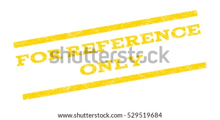 For Reference Only Watermark Stamp Text Caption Between Parallel Lines With Grunge Design Style