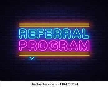 Referral Program Neon Text Vector. Neon sign, design template, modern trend design, night neon signboard, night bright advertising, light banner, light art. Vector illustration