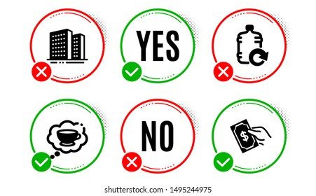Refill water, Coffee cup and Buildings icons simple set. Yes no check box. Pay money sign. Cooler bottle, Think bubble, Town apartments. Hold cash. Business set. Refill water icon. Check mark. Vector