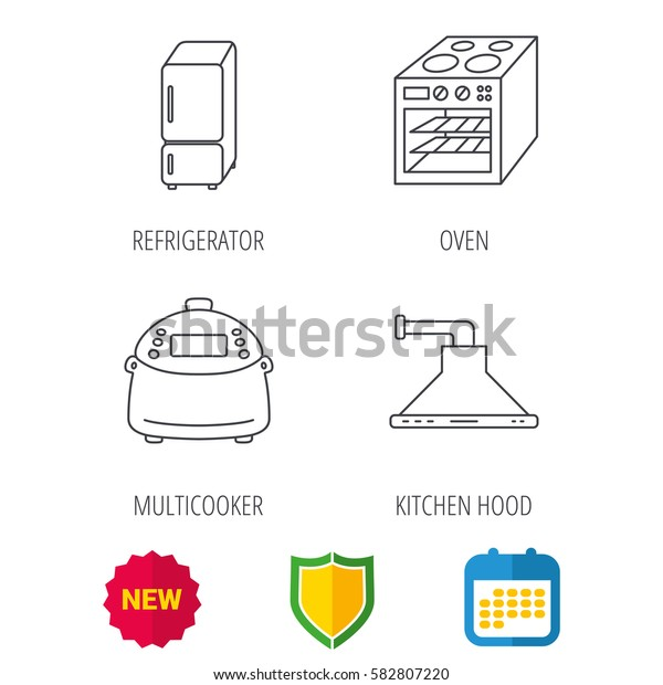 Refrigerator, multicooker and oven icons. Kitchen hood linear sign. Shield protection, calendar and new tag web icons. Vector