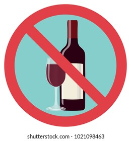 Refusal of alcohol, stop alcohol. A bottle of wine with a glass is crossed out with a red line. Flat design, vector illustration, vector.