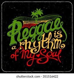 """Reggae is a Rhythm of My Soul."" Hand Written Lettering in Rasta Colors on Black Background. Typography Unique Design. Vector Illustration."