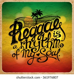"""Reggae is a Rhythm of My Soul."" Hand Written Lettering on Background of Rasta Colors. Typography Unique Design. Vector Illustration."