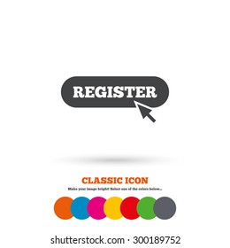Register with cursor pointer sign icon. Membership symbol. Website navigation. Classic flat icon. Colored circles. Vector