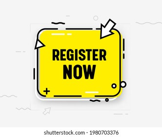 Register Now Isolated Icon or Banner in Trendy Style. Yellow Speech Bubble, Arrow and Abstract Elements. Registration Button Ui Design Element for Web Site, Subscribe, Membership. Vector Illustration