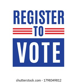 Register to Vote. Vote 2020, President Election, Vice President, Local Elections Poster, Flyer, Vector Illustration Background