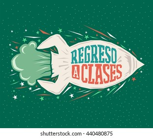Regreso a clases - Back to school spanish text - vector lettering rocket launch