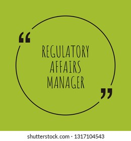 """Regulatory Affairs Manager word concept. """"Regulatory Affairs Manager"""" on green background with quote. Use for cover, banner, blog."""