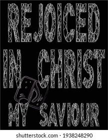 Rejoiced in Christ my Saviour