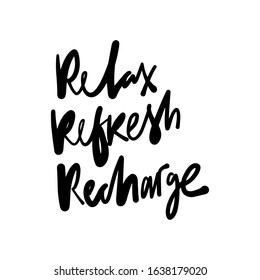 Relax. Refresh. Recharge. Hand lettering illustration for your design. Relax quote - Shutterstock ID 1638179020