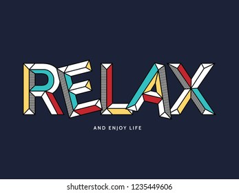 relax slogan for T-shirt printing design and various jobs