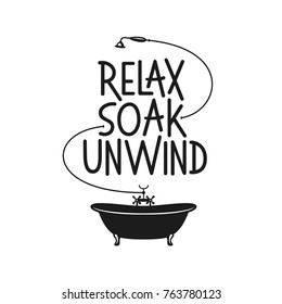 Relax soak unwing bathroom motivational poster. Home decor lettering phrase. Vector vintage illustration.