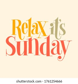 Relax it is Sunday. Hand-drawn lettering quote for resort, massage salon, SPA. Typography for merchandise, social media, email promotions, print, corporate promotional gifts, web design element