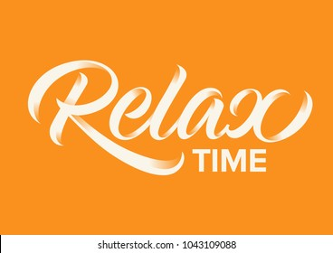 relax time, calligraphy, lettering, handwritten text on orange background