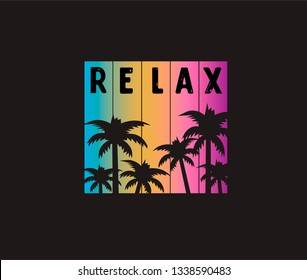 Relax. Vector illustration on the theme of relaxation. Time to relax. Typography, t-shirt graphics, poster, banner, flyer, postcard.