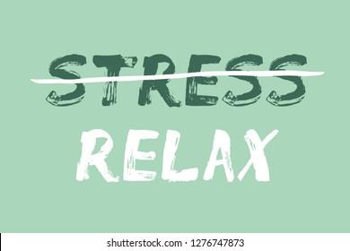Relax versus Stress text concept. Cross-out, strikethrough text. Hand made font.