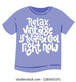 3a8ae928e Relax Vintage is totally cool right now - T shirt with hand drawn vector  lettering.