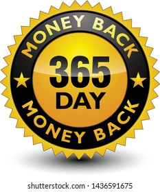 Reliable powerful golden 365 day money back guarantee banner, sticker, tag, icon, stamp, label, sign isolated on white background.