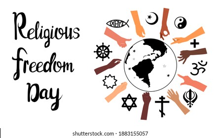 Religious Freedom day lettering poster.Human Solidarity.Hands different ethnicities in various gestures and spiritual symbols are around Planet Earth.Our unity in diversity.Respect all. Vector