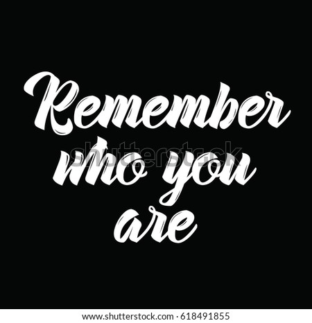 Remember Who You Are Text Design Stock Vector Royalty Free