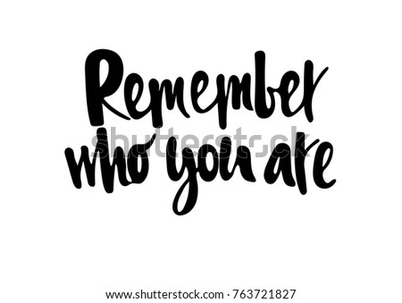 Remember Who You Inspirational Quote Motivation Stock Vector