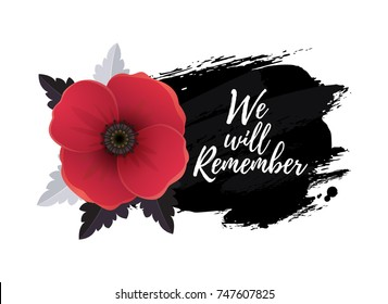 Remembrance Day card with We will remember message. Vector illustration of a bright poppy flower. Hand drawn ink background.