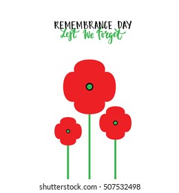 Remembrance Day poppies isolated. Remembrance Day poppy card. Remembrance Day lettering Remembrance day Canada. Remembrance day UK, Australia Vector Illustration poppy flower. Lest we forget card.