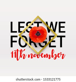 Remembrance Day poster. Realistic Red Poppy flower - international symbol of Peace. Lest We Forget text. Memorial header, card, banner. Armistice Day. Poppy lapel pins, brooch. Vector Illustration