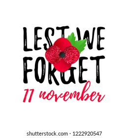 Remembrance Day vector poster. Realistic Red Poppy flower - international symbol of peace. Lest We Forget text. 11th November date. Vector Illustration EPS 10 file.