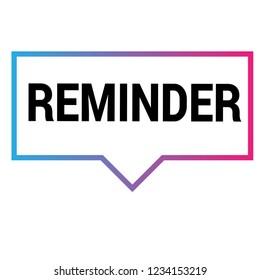Reminder sign,label. Reminder  speech bubble. Reminder  tag sign,banner