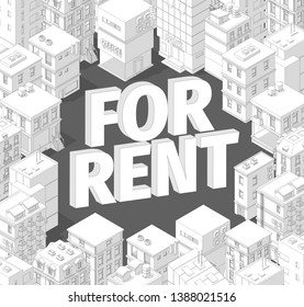 For rent. Words in city buildings. Isometric top view. Gray lines outline contour style with shadows. Real estate. Vector illustration.