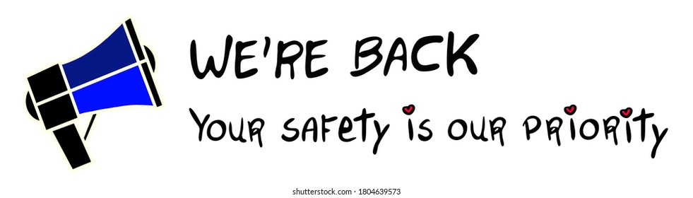 Reopening Sign, Business Return after covid-19 pandemic lockdown, shop store opening text, we are back phrase, message your safety is our priority, loudspeaker logo isolated, vector illustration