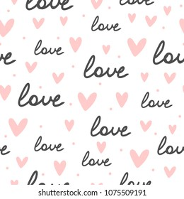 Repeating hearts, round dots and the handwritten word Love. Romantic seamless pattern. Endless girlish print. Drawn by hand, sketch, doodle. Cute vector illustration.